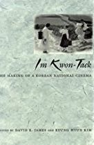 m Kwon-Taek: The Making of a Korean National Cinema book cover