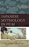 Japanese Mythology in Film: A Semiotic Approach to Reading Japanese Film and Anime book cover